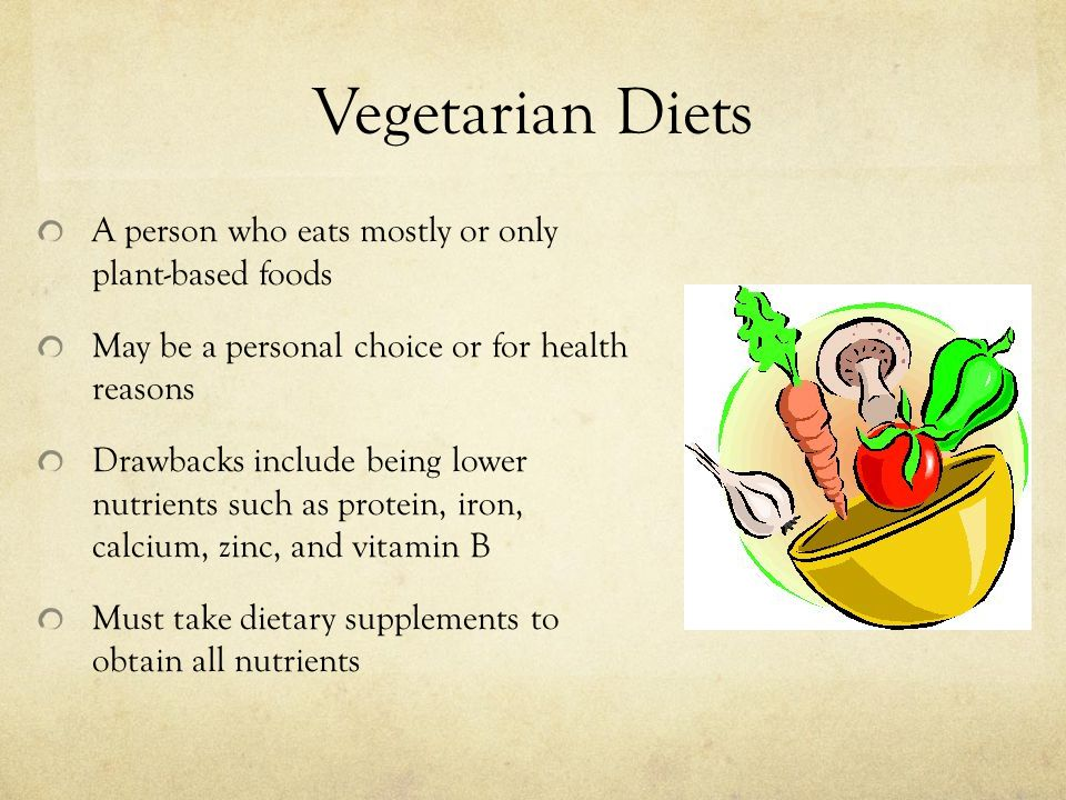 Vegetarian Diets A person who eats mostly or only plant-based foods