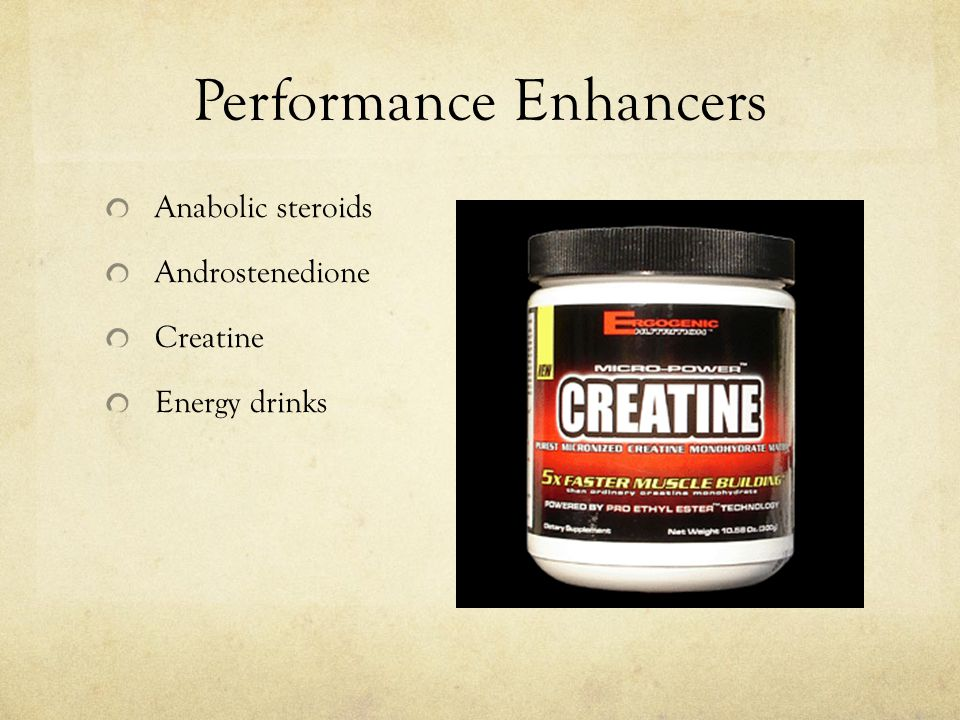 Performance Enhancers