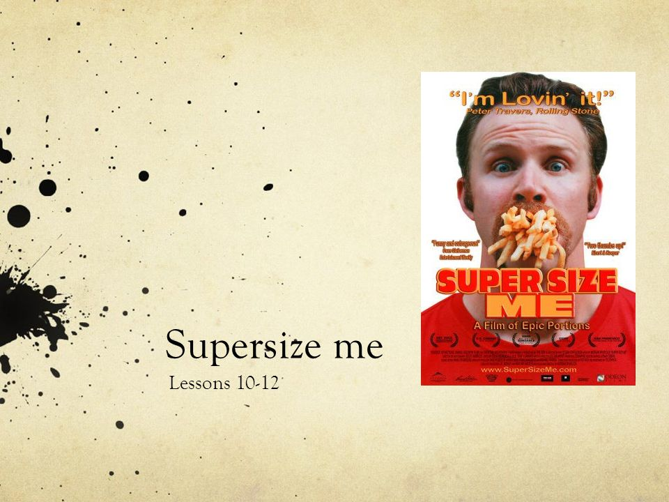 Supersize me Lessons 10-12