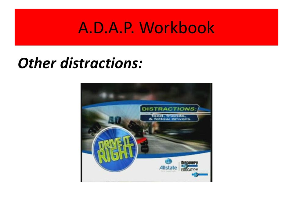A.D.A.P. Workbook Other distractions: