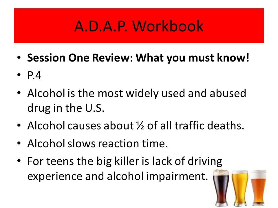 A.D.A.P. Workbook Session One Review: What you must know! P.4