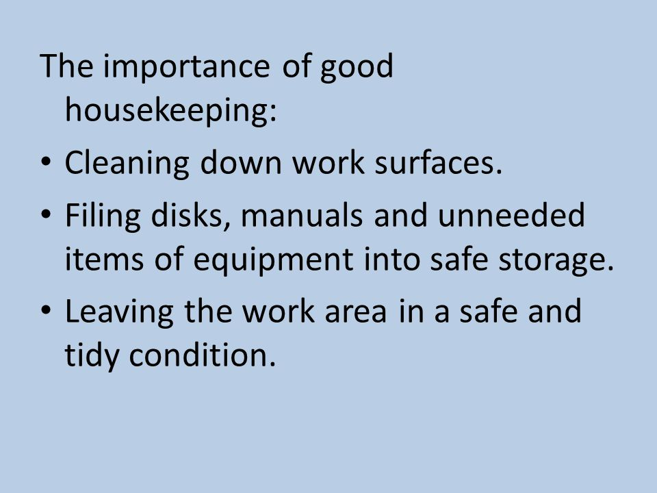The importance of good housekeeping: