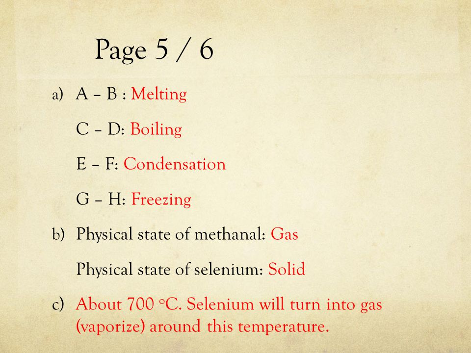 Page 5 / 6 A – B : Melting C – D: Boiling E – F: Condensation
