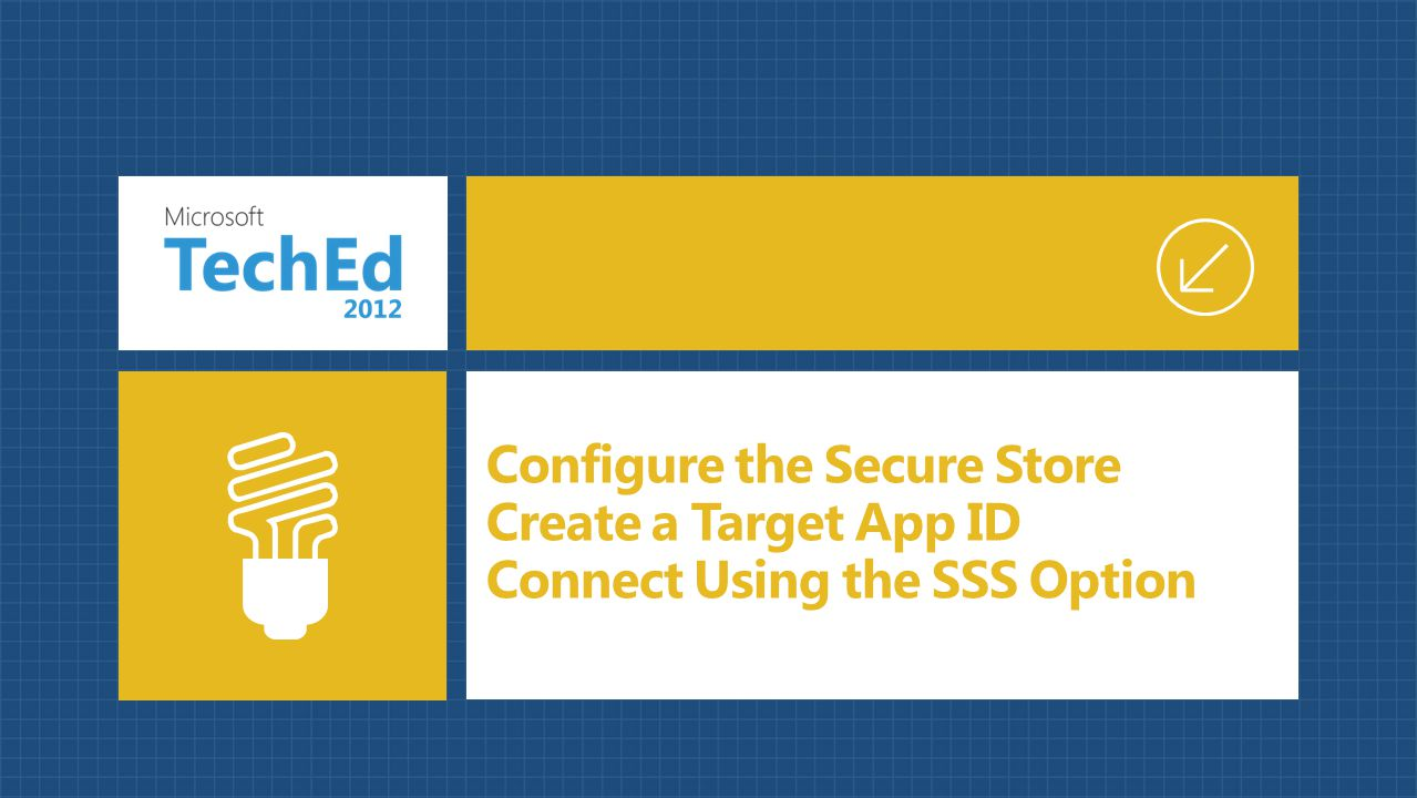 Configure the Secure Store Create a Target App ID Connect Using the SSS Option