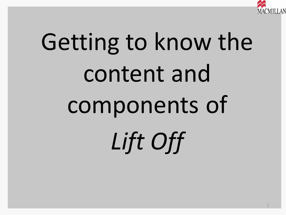 Getting to know the content and components of Lift Off