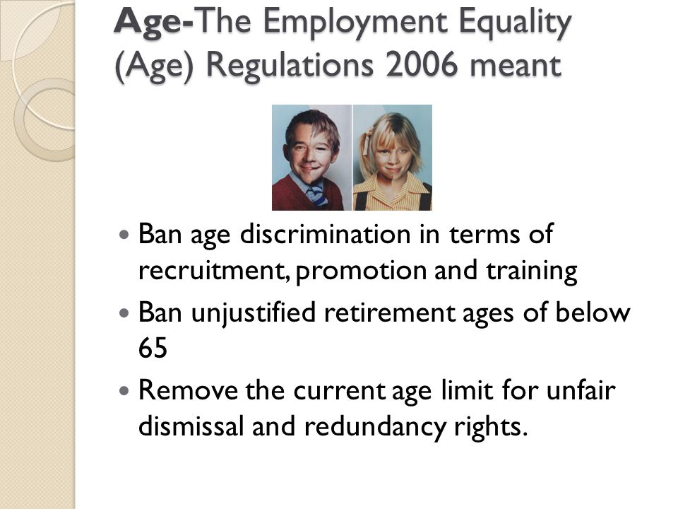 Age-The Employment Equality (Age) Regulations 2006 meant