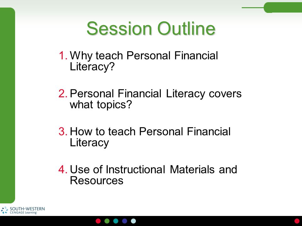 Session Outline Why teach Personal Financial Literacy