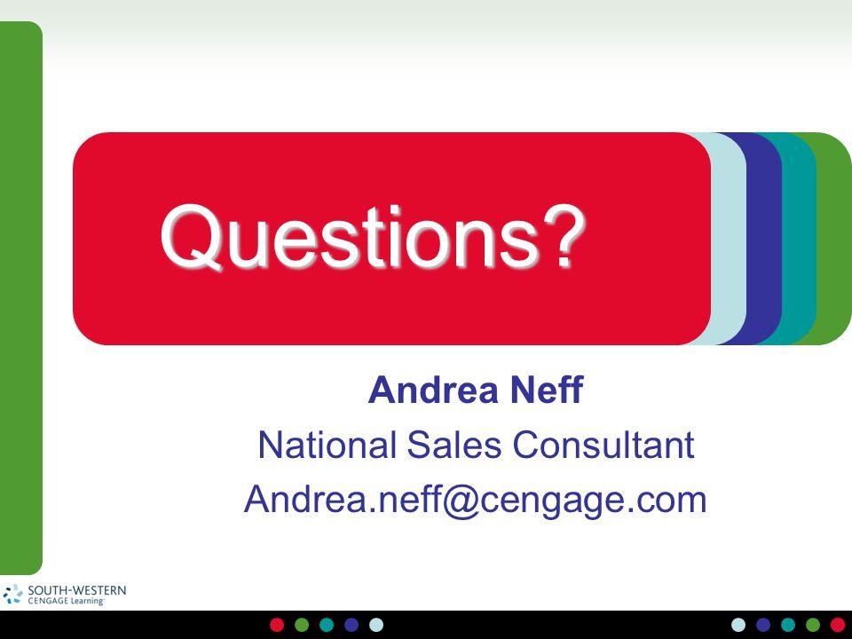 Andrea Neff National Sales Consultant Andrea.neff@cengage.com