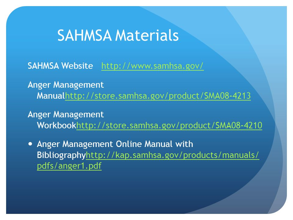 SAHMSA Materials SAHMSA Website http://www.samhsa.gov/