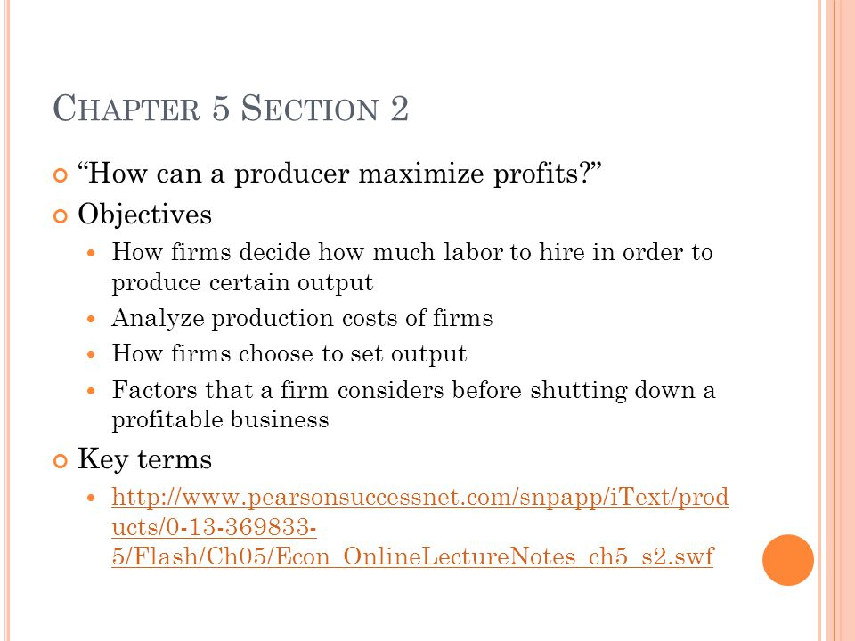 Chapter 5 Section 2 How can a producer maximize profits Objectives