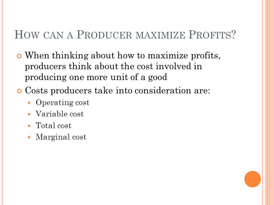 How can a Producer maximize Profits