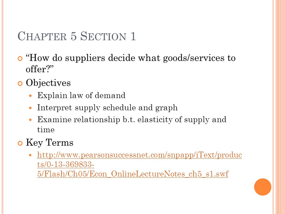 Chapter 5 Section 1 How do suppliers decide what goods/services to offer Objectives. Explain law of demand.
