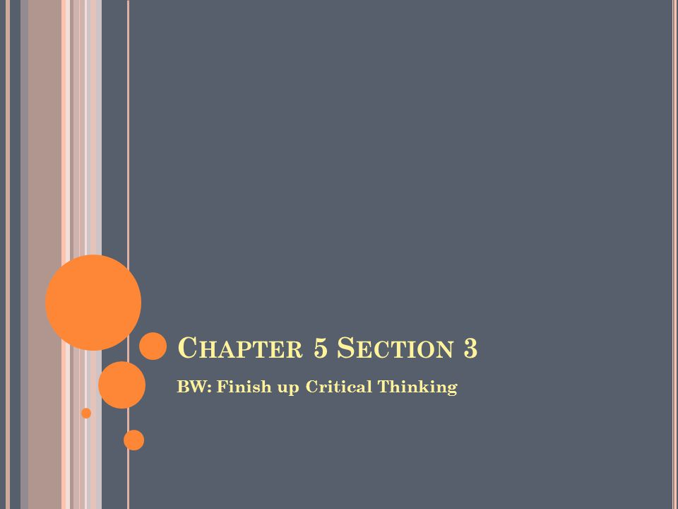Chapter 5 Section 3 BW: Finish up Critical Thinking
