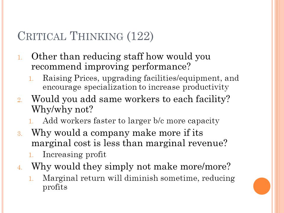 Critical Thinking (122) Other than reducing staff how would you recommend improving performance