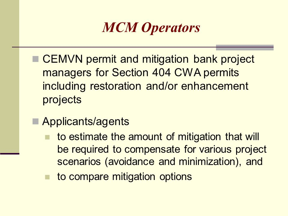 MCM Operators CEMVN permit and mitigation bank project managers for Section 404 CWA permits including restoration and/or enhancement projects.