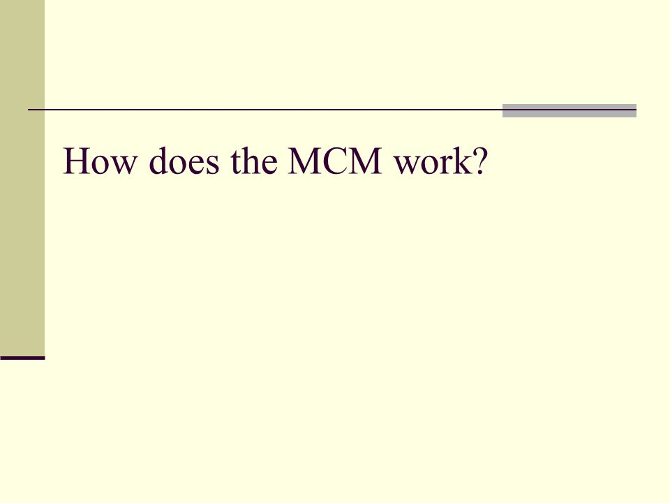 How does the MCM work
