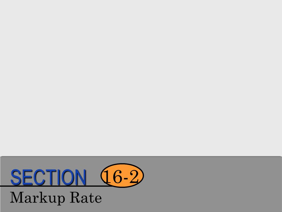 SECTION 16-2 Markup Rate