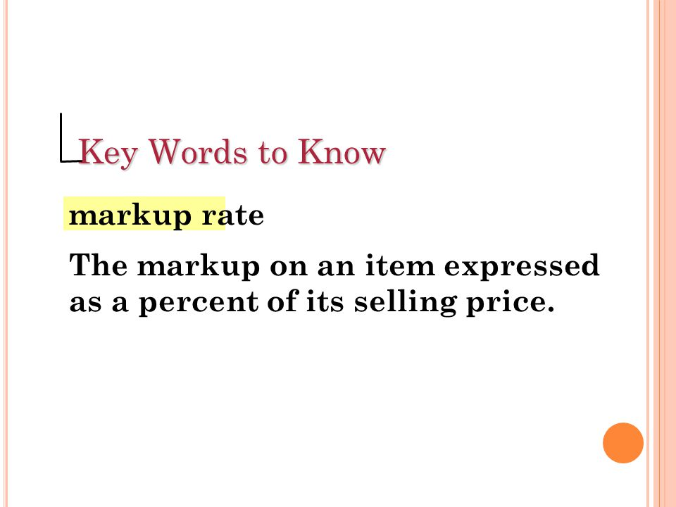 Key Words to Know markup rate