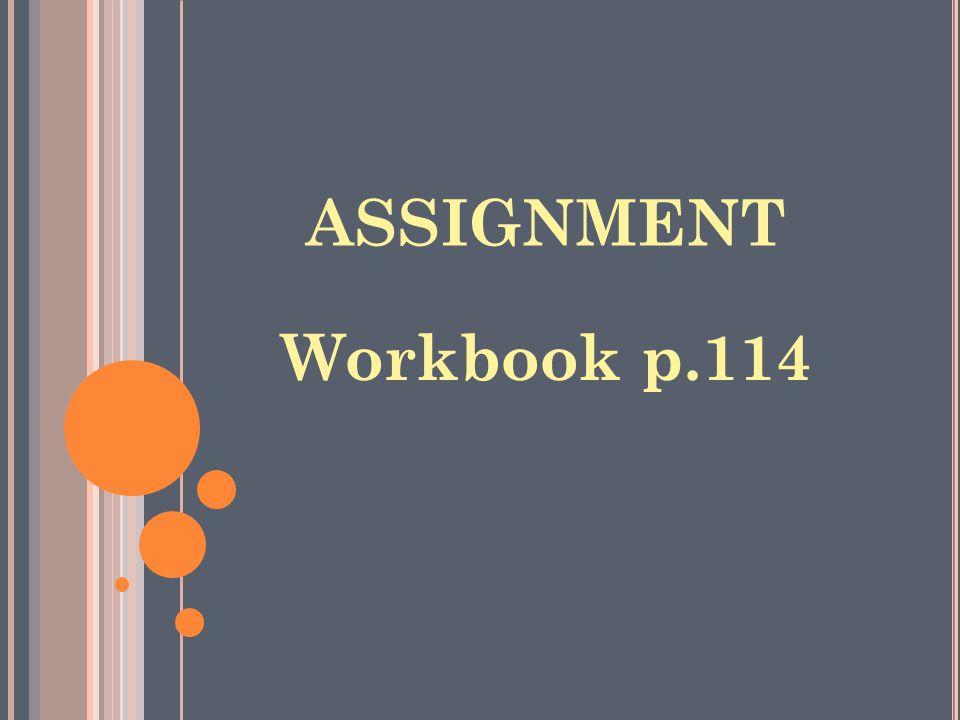 ASSIGNMENT Workbook p.114