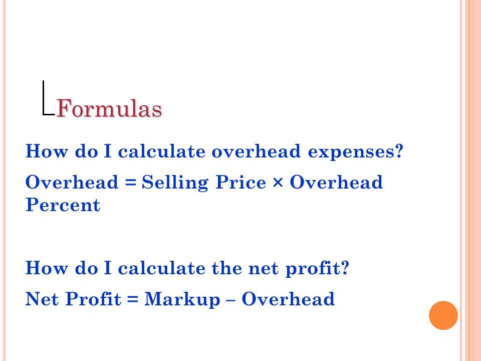Formulas How do I calculate overhead expenses