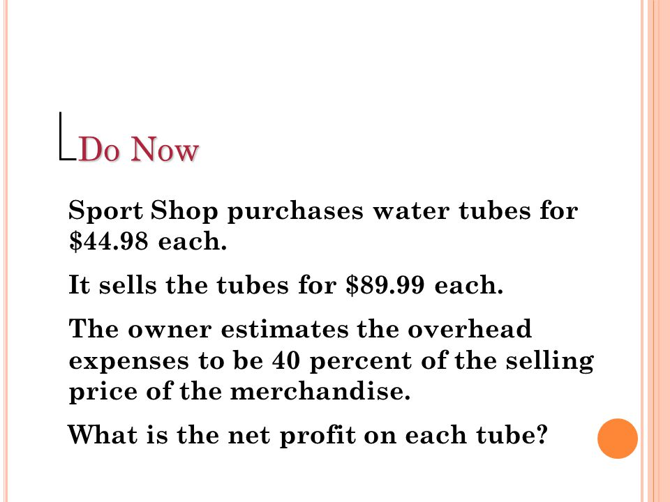 Do Now Sport Shop purchases water tubes for $44.98 each.