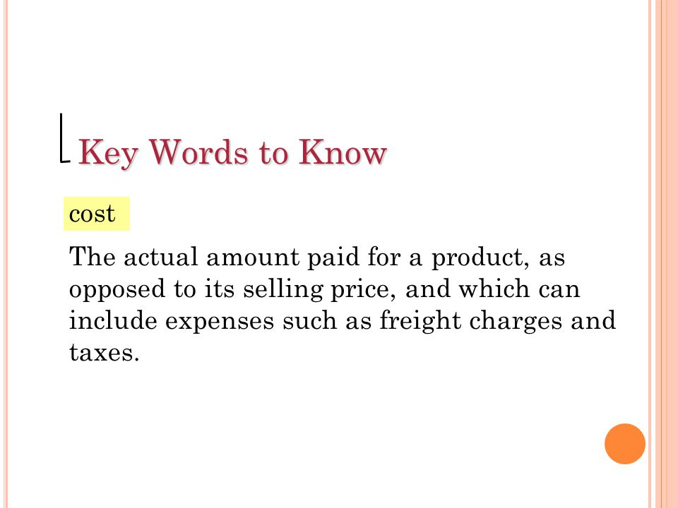 Key Words to Know cost.