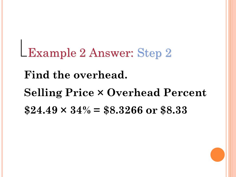 Example 2 Answer: Step 2 Find the overhead.