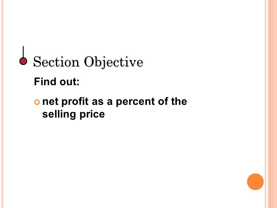 Section Objective Find out: