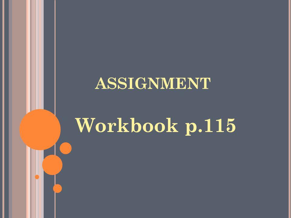 assignment Workbook p.115