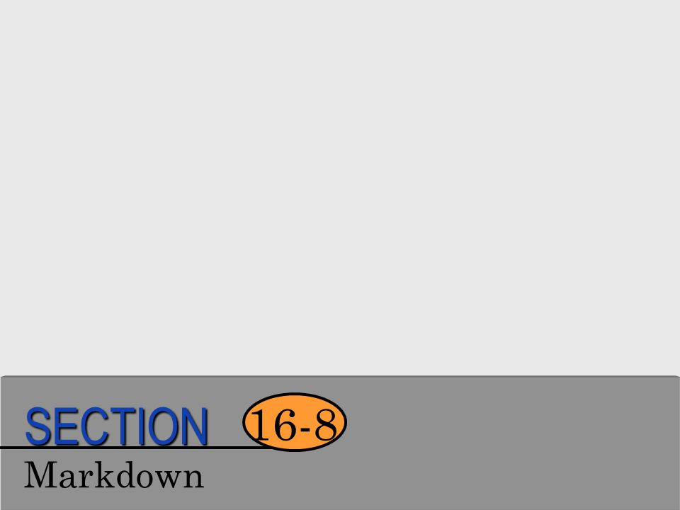SECTION 16-8 Markdown