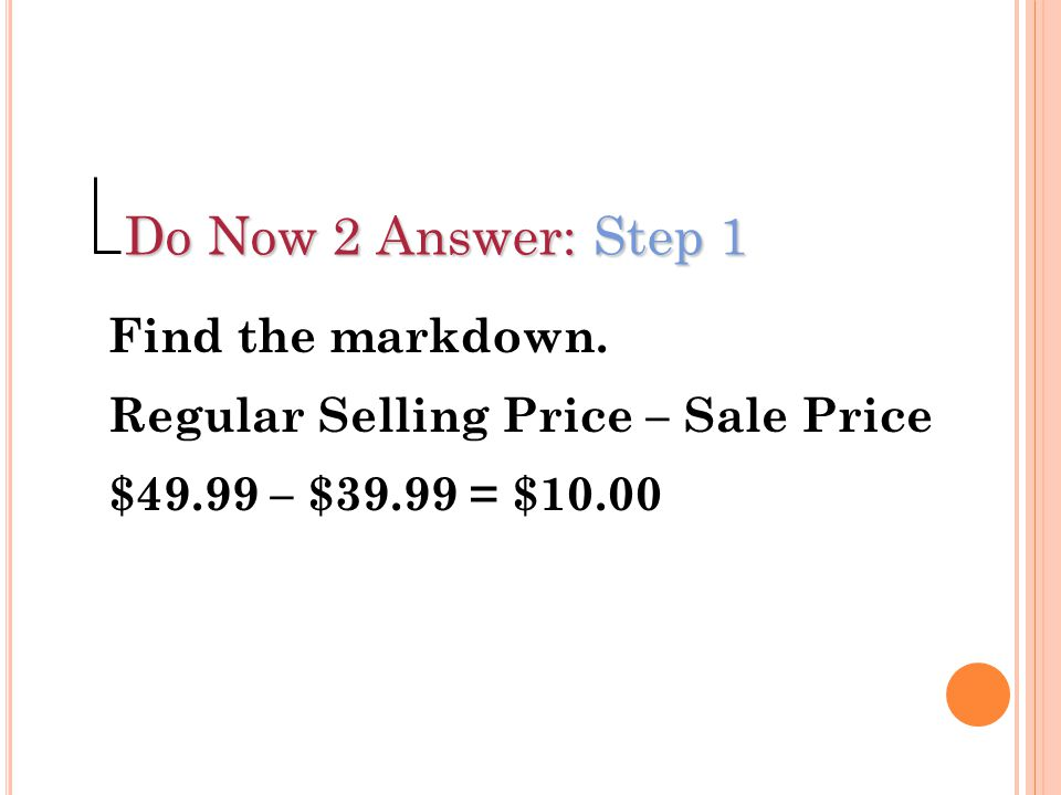 Do Now 2 Answer: Step 1 Find the markdown.