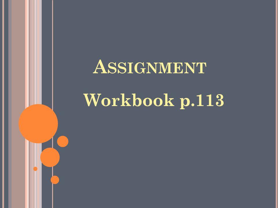 Assignment Workbook p.113