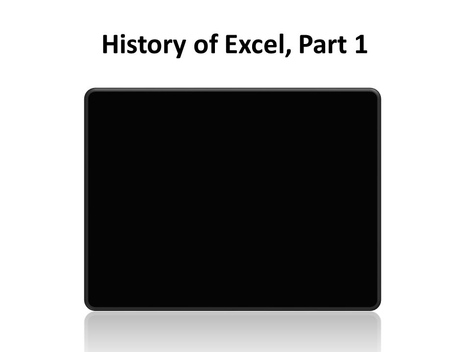 History of Excel, Part 1