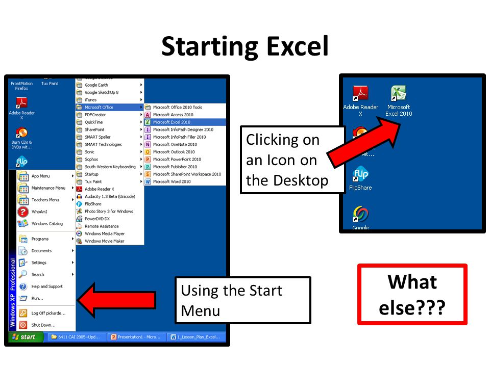 Starting Excel What else Clicking on an Icon on the Desktop