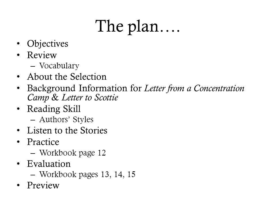 The plan…. Objectives Review About the Selection