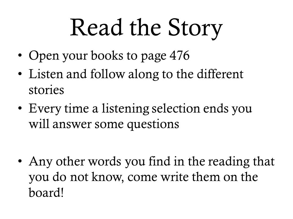 Read the Story Open your books to page 476
