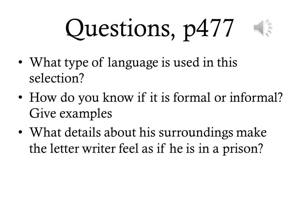 Questions, p477 What type of language is used in this selection