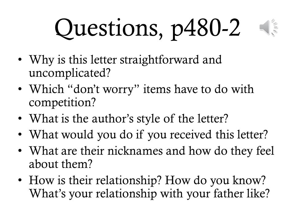 Questions, p480-2 Why is this letter straightforward and uncomplicated Which don't worry items have to do with competition