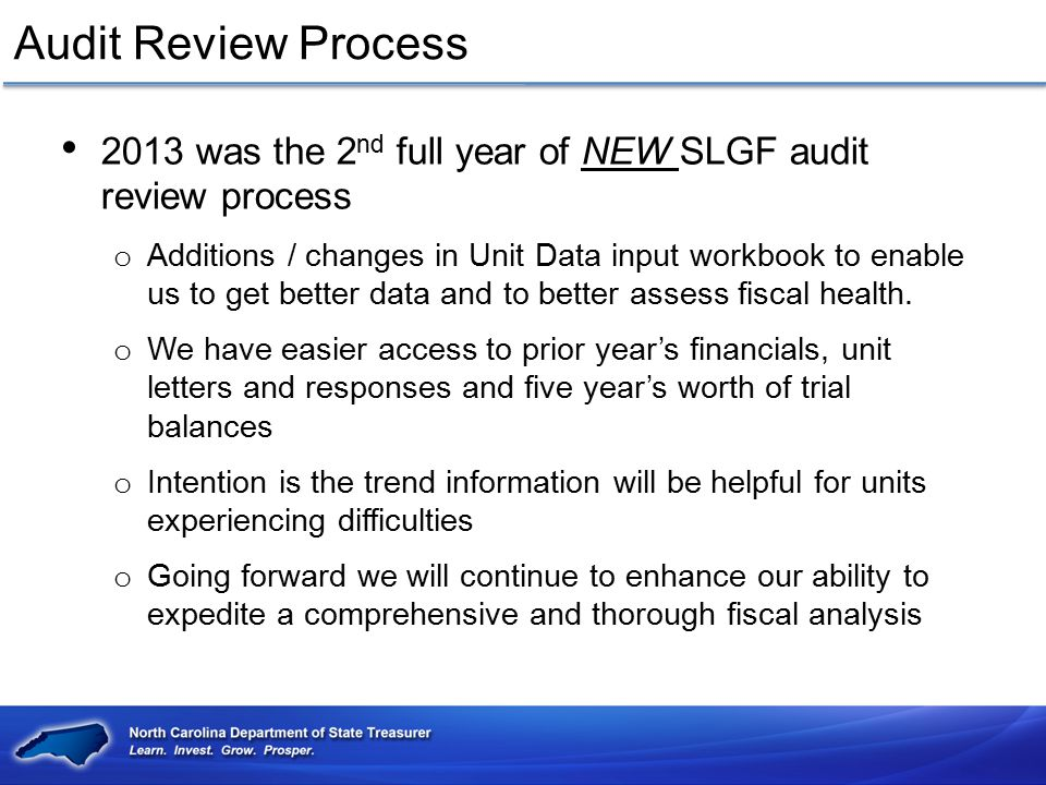Audit Review Process 2013 was the 2nd full year of NEW SLGF audit review process.