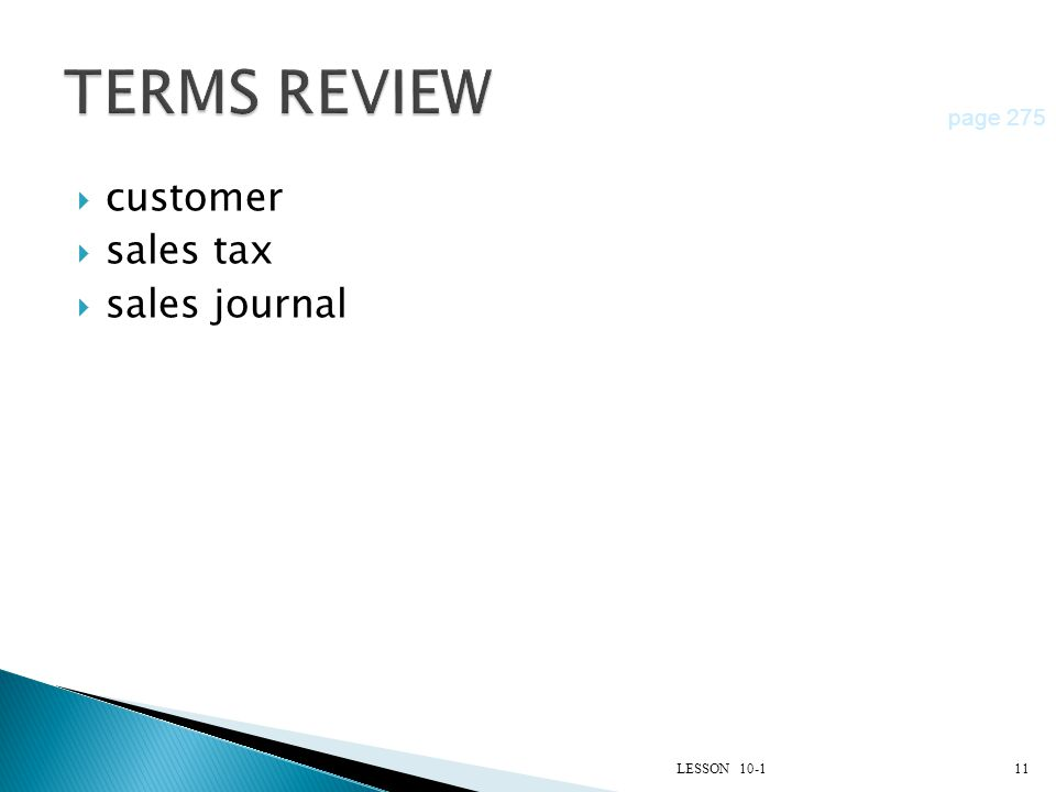 TERMS REVIEW page 275 customer sales tax sales journal LESSON 10-1