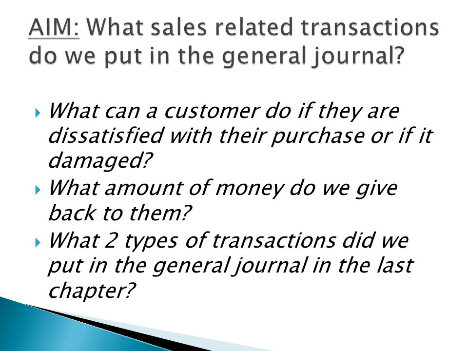 AIM: What sales related transactions do we put in the general journal