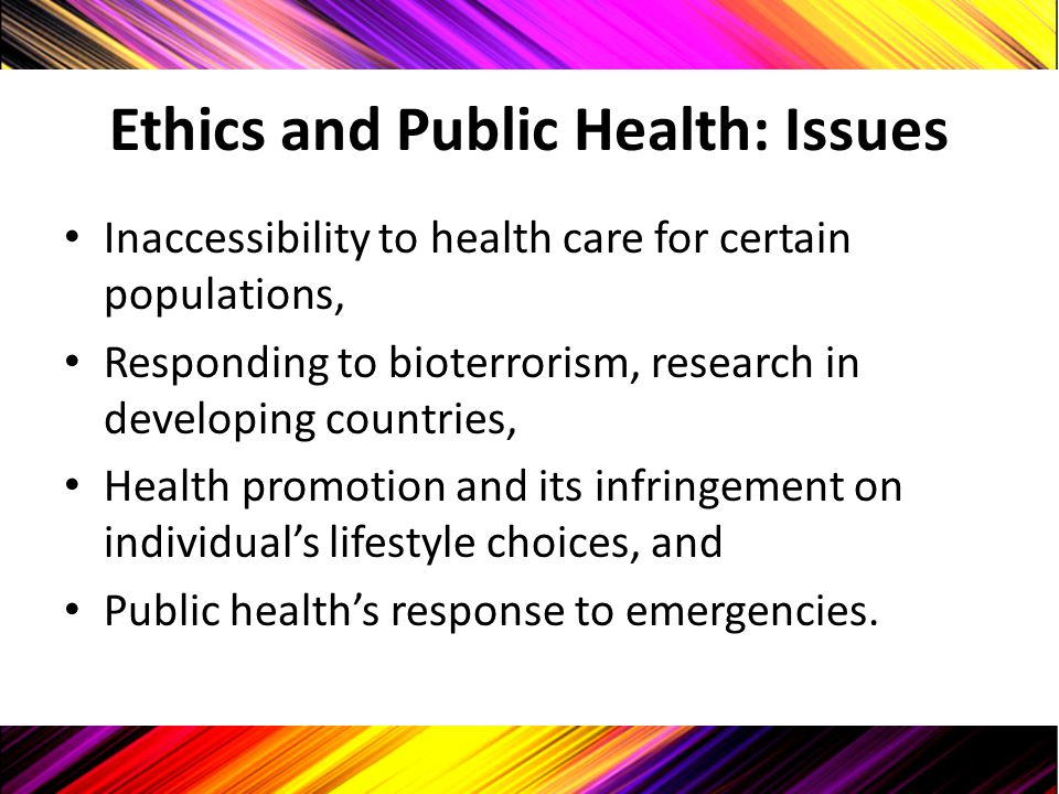 Ethics and Public Health: Issues