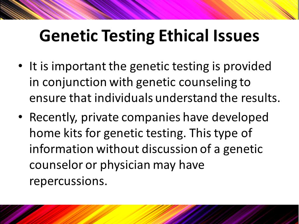 Genetic Testing Ethical Issues