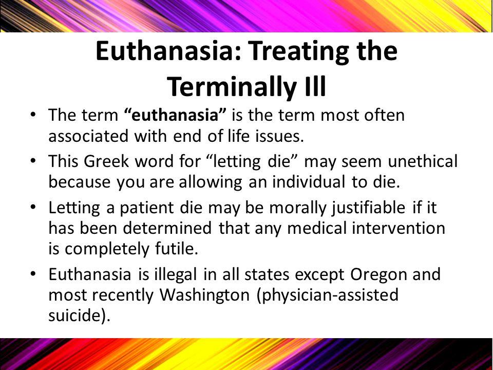 Euthanasia: Treating the Terminally Ill