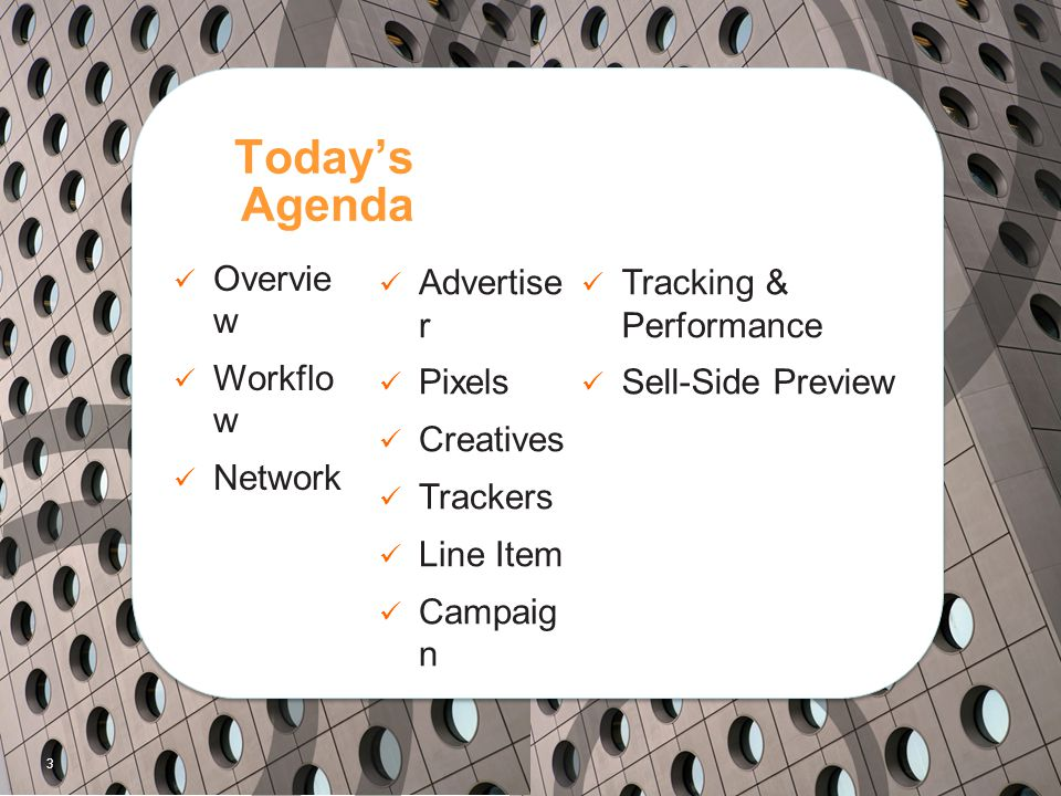Today's Agenda Overview Workflow Network Advertiser Pixels Creatives