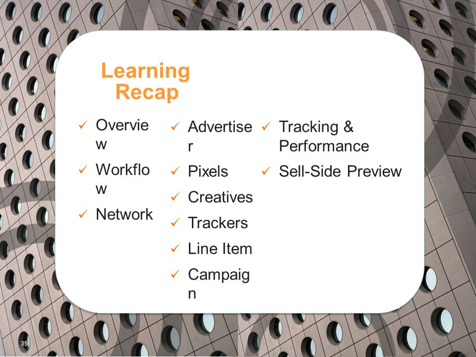 Learning Recap Overview Workflow Network Advertiser Pixels Creatives