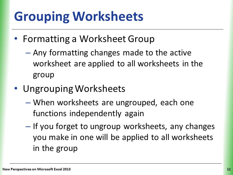Grouping Worksheets Formatting a Worksheet Group Ungrouping Worksheets