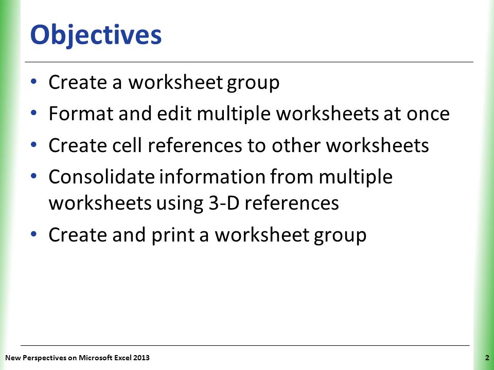 Objectives Create a worksheet group