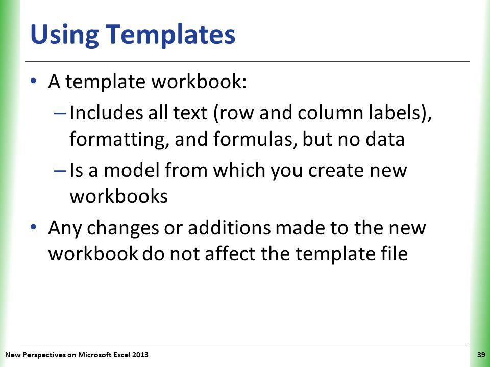 Using Templates A template workbook: