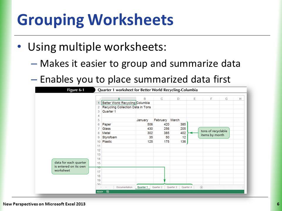 Grouping Worksheets Using multiple worksheets: